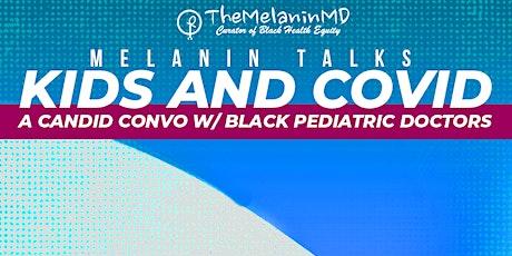 Melanin Talks: Kids and Covid tickets