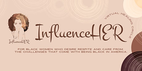 InfluenceHer - A Black Women's Virtual Healing Circle tickets