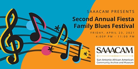SAAACAM Presents the 2021 Fiesta Family Blues Festival tickets