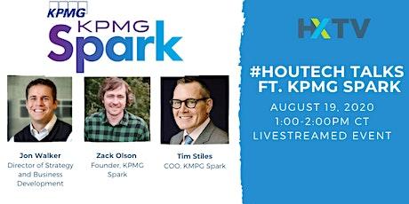 HXTV  #HouTech Talks featuring KPMG Spark tickets