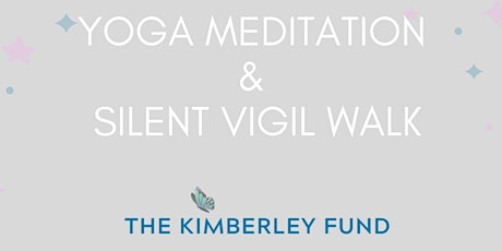The Kimberley Fund Yoga Vigil and Walk tickets