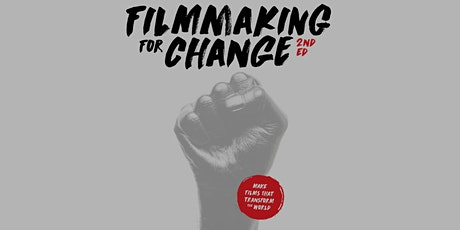 FILMMAKING FOR CHANGE: Produce and Distribute Movies That Change the World! tickets