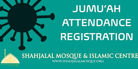 JUMU'AH BOOKING | FRIDAY 14 AUGUST | 1:30 PM | SHAHJALAL MOSQUE MANCHESTER tickets