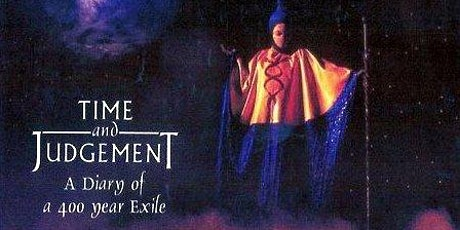 Time & Judgment: A Diary of a 400-year Exile tickets