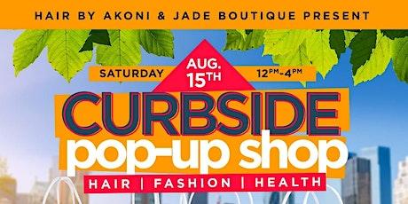 Curbside Pop-Up Shop (Hair x Fashion x Health) tickets