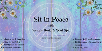 Sit In Peace with Visions Reiki and Soul Spa – A Virtual Event on Zoom