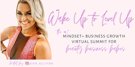 2021 Wake Up to Level Up | Business + Mindset Growth Event for Women tickets