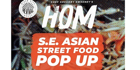 HOM presents a Southeast Asian Street Food Pop Up tickets