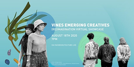 Vines Emerging Creatives - (re)IMAGINATION Virtual Showcase tickets