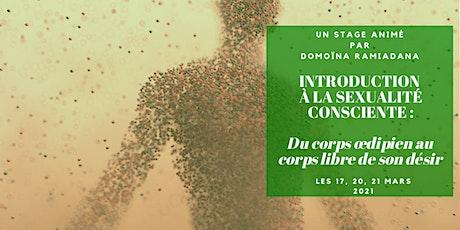 [STAGE] INTRODUCTION À LA SEXUALITÉ CONSCIENTE... Du Corps Œdipien au ... tickets