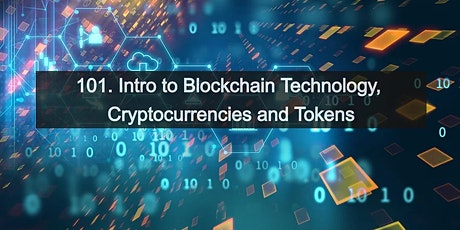 101. Intro to Blockchain Technology, Crypto & Tokens - Live Online Course tickets
