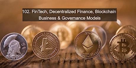 102. FinTech, DeFi, Blockchain Business & Governance Model - Live Online tickets