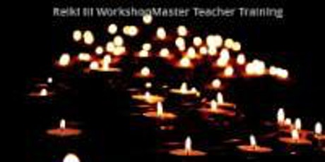 Reiki III Workshop, Master / Teacher Training tickets