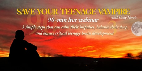 SAVE YOUR TEENAGE VAMPIRE   90-min live no-cost webinar with Craig Harris tickets