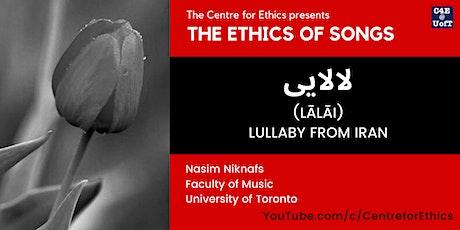 The Ethics of Songs: لالایی (Lālāi) (w/ Nasim Niknafs) tickets