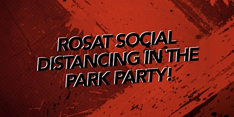 RoSat Social Distancing Party in the Park! tickets