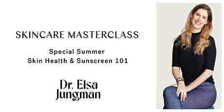 Skincare Masterclass - Special Summer & Sunscreens tickets