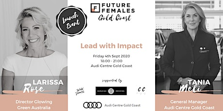 Lead with Impact I Future Females Gold Coast I Launch Event tickets