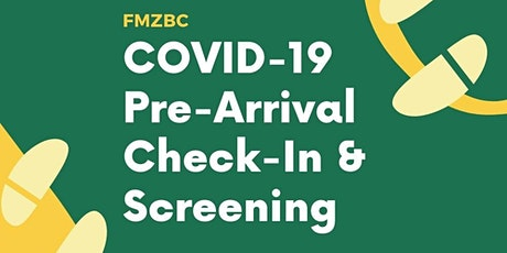 FMZBC COVID-19 Pre-Arrival Check-In & Screening tickets