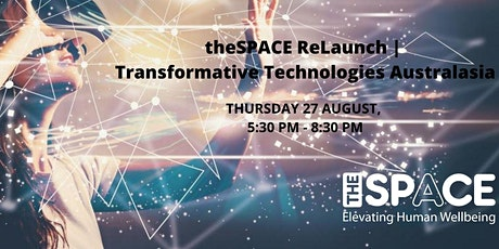 theSPACE ReLaunch | Transformative Technologies Australasia tickets