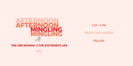 Afternoon Mingling 002 | The CBR Woman & The Statement Life tickets