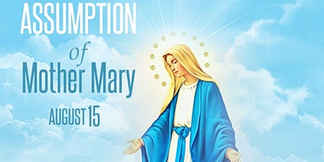 MASS  OF THE ASSUMPTION   and  HOLY ROSARY tickets
