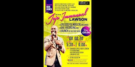 Jojo Immanuel-Lawson: Live Gospel Music Encounter & First Book Launch tickets