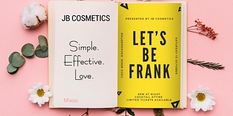 Let's Be Frank presented by JB Cosmetics tickets