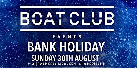 """Boat Club """"Ibiza Brunch"""" @ McQueen - Daytime Sitting Sunday 30 August tickets"""