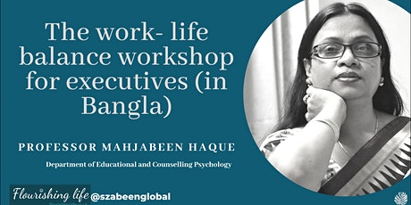 The  work- life balance course for executives (in Bangla) tickets