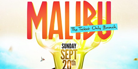 Malibu: The Exclusive Ticket Only Brunch tickets