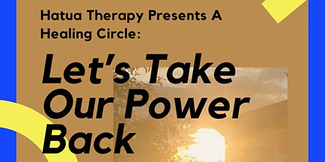 Hatua Therapy Presents a Healing Cirle: Let's Take Our Power Back tickets