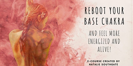 Reboot Your Base Chakra (Online) tickets