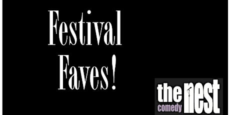 Festival Faves! - August 13, 14, 15 at The Comedy Nest tickets