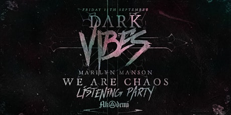 "Dark Vibes ""We are Chaos"" Listening Party tickets"