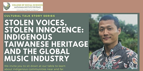 Stolen Voices, Stolen Innocence: Indigenous Taiwanese Heritage and the Glob tickets