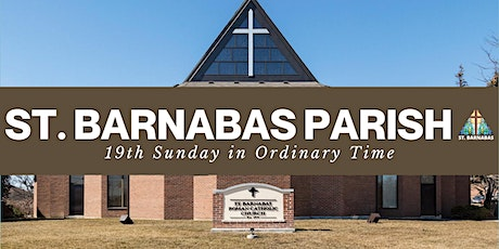 St. Barnabas Mass - 20th Sunday In Ordinary Time -10:30 AM (Last Names A-C) tickets