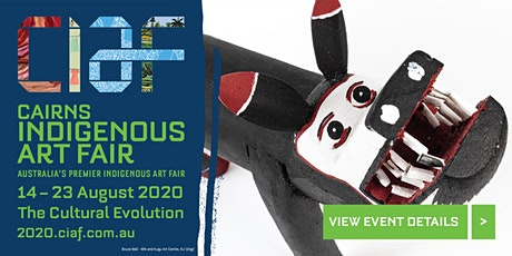 CIAF 2020  - Cairns Indigenous Art Fair - The Cultural Evolution tickets
