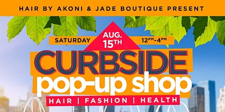 Curbside PopUp Shop  Hair|Fashion| Health tickets