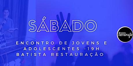 ENCONTRO DE JOVENS E ADOLESCENTES IBR - 15/08/2020 - 19H ingressos