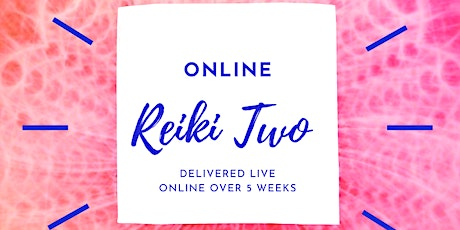 Reiki Two Course Reiki 2 - 5 Week Certificate Course with Reiki Hitchin tickets