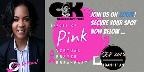 "Claudette's Kids Foundation ~ ""Shades of Pink"" Virtual Prayer Breakfast tickets"