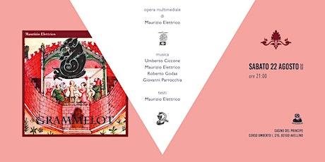 """Opera Multimediale """"Grammeloth"""" di Maurizio Elettrico in forma di concerto biglietti"""