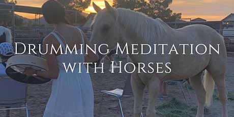 Drumming Meditation with Horses tickets