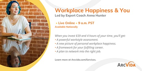 Work, Happiness & You;  Visualize & Create a Framework for Your Next Role tickets