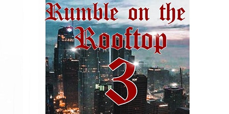 RBX Presents: Rumble On The Rooftop 3 tickets