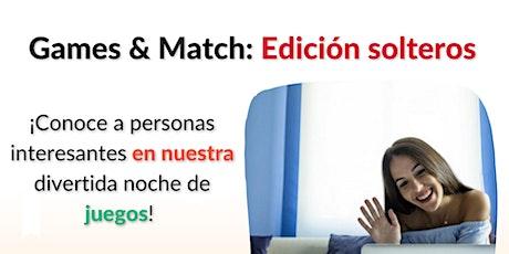 Noche de Solteros y Juegos Games & Match 15-agosto-20 entradas