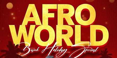 AFRO WORLD BANK HOL. MONDAY SPECIAL @ENISH ILFORD tickets