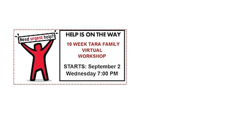 Begins Wed. Sept. 2, 7PM Virtual TARA Family Empowerment  Workshop 10 Weeks tickets