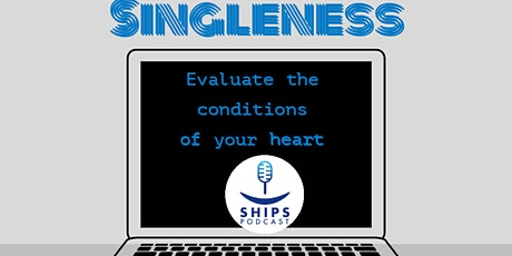 SHIPS Relationship Podcast LIVE: Singleness Hosted by Ms.5678 biglietti
